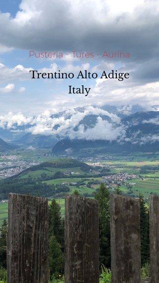 Trentino Alto Adige Italy Pusteria - Tures - Aurina