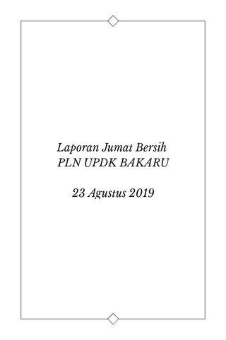 Laporan Jumat Bersih PLN UPDK BAKARU 23 Agustus 2019