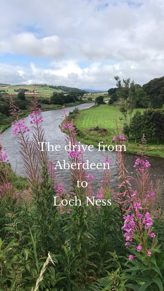 The drive from Aberdeen to Loch Ness