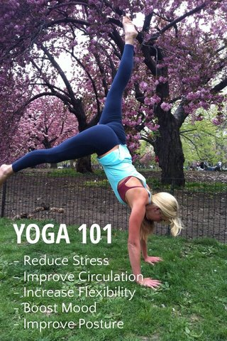 YOGA 101 - Reduce Stress - Improve Circulation - Increase Flexibility - Boost Mood - Improve Posture