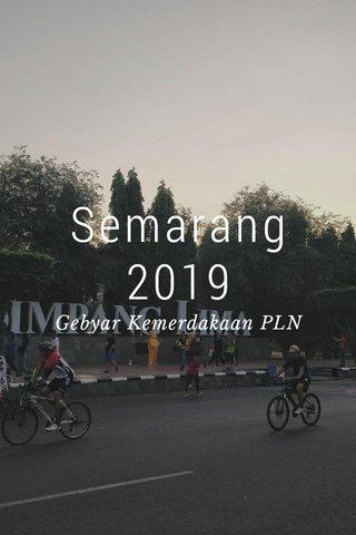 Semarang 2019 Gebyar Kemerdakaan PLN