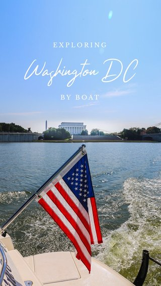 Washington DC EXPLORING BY BOAT