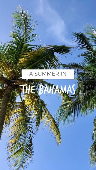 THE BAHAMAS A SUMMER IN