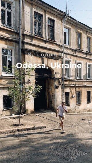 Odessa, Ukraine My vision #1