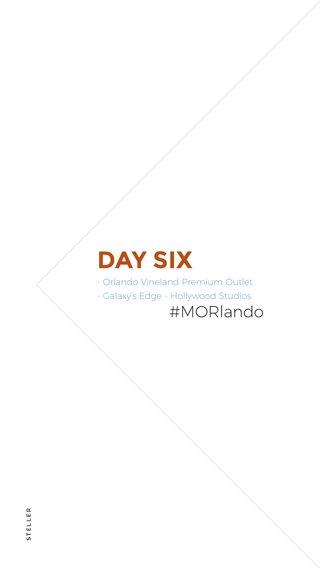 DAY SIX #MORlando - Orlando Vineland Premium Outlet - Galaxy's Edge - Hollywood Studios