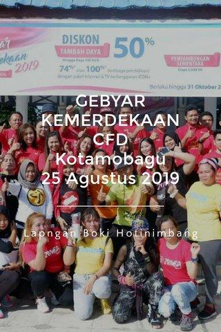 GEBYAR KEMERDEKAAN CFD Kotamobagu 25 Agustus 2019 Lapngan Boki Hotinimbang
