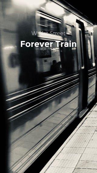 Forever Train W 81st Street