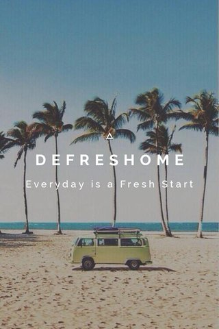 DEFRESHOME Everyday is a Fresh Start