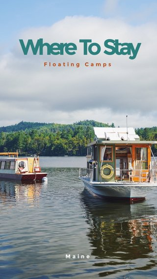 Where To Stay Floating Camps Maine