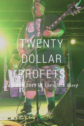 TWENTY DOLLAR PROFETS July 11th 2019 @ The Black Sheep