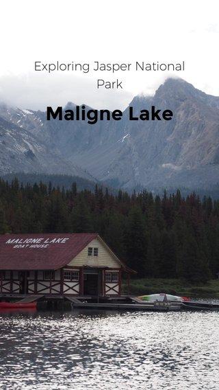 Maligne Lake Exploring Jasper National Park