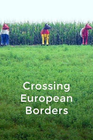 Crossing European Borders