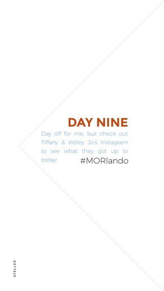 DAY NINE #MORlando Day off for me, but check out Tiffany & Kelley Jo's Instagram to see what they got up to today!