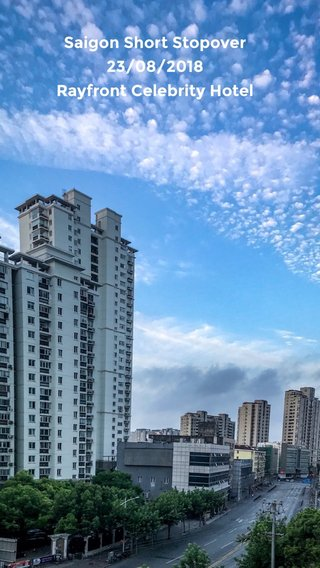 Saigon Short Stopover 23/08/2018 Rayfront Celebrity Hotel