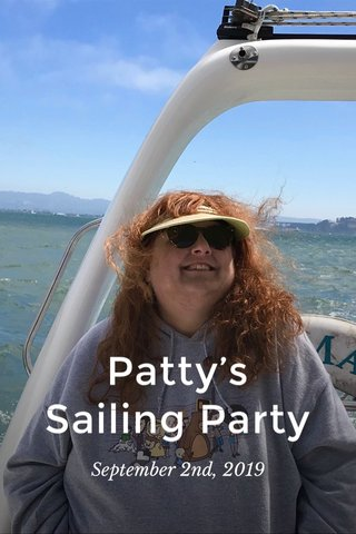 Patty's Sailing Party September 2nd, 2019