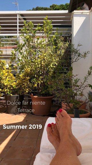 Summer 2019 Dolce far niente Terrace