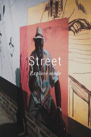 Street Explore mode