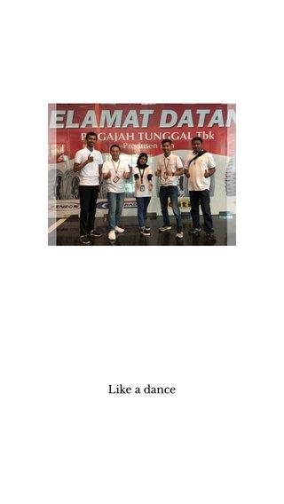 Like a dance