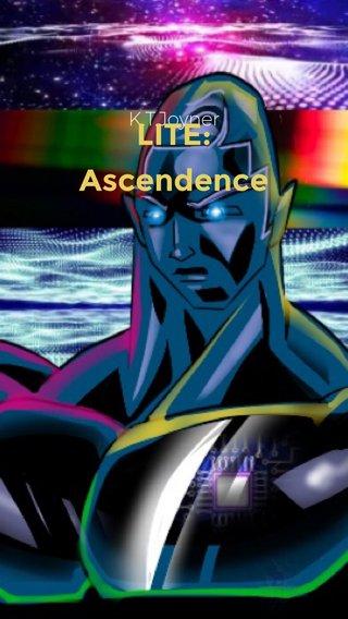 LITE: Ascendence K.T.Joyner