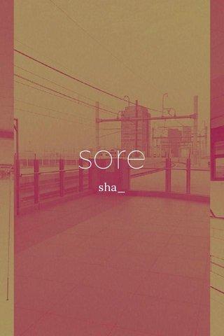 sore sha_