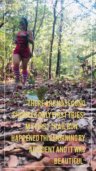 """""""There are no second chances only first tries! My first trail run 🏃🏽♀️ happened this morning by accident and it was beautiful"""""""