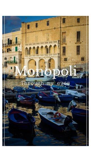 Monopoli Through my eyes