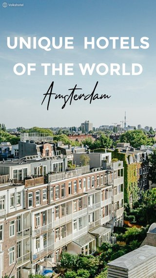 UNIQUE HOTELS OF THE WORLD Amsterdam
