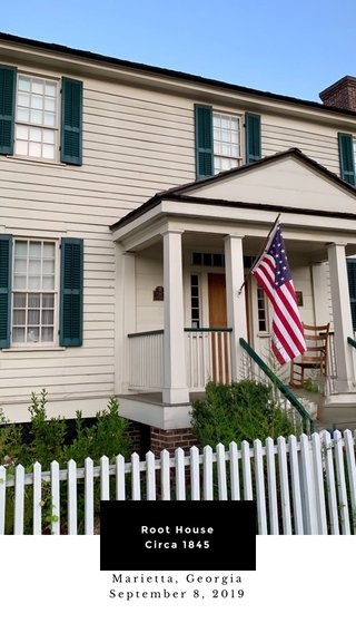 Root House Circa 1845 Marietta, Georgia September 8, 2019