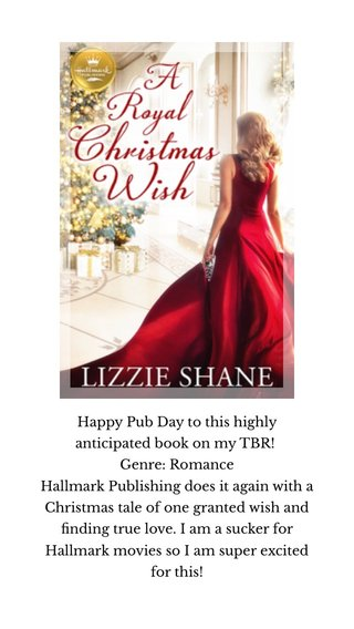 Happy Pub Day to this highly anticipated book on my TBR! Genre: Romance Hallmark Publishing does it again with a Christmas tale of one granted wish and finding true love. I am a sucker for Hallmark movies so I am super excited for this!