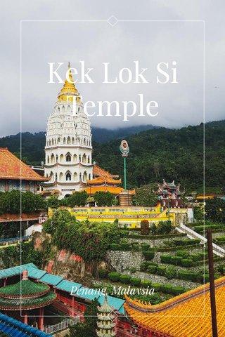 Kek Lok Si Temple Penang, Malaysia