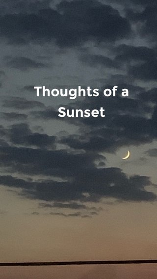 Thoughts of a Sunset