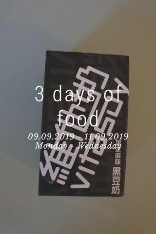 3 days of food 09.09.2019 - 11.09.2019 Monday - Wednesday