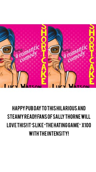 """Happy Pub Day to this hilarious and steamy read!! Fans of Sally Thorne will love this! It's like """"The Hating Game"""" X100 with the intensity!"""