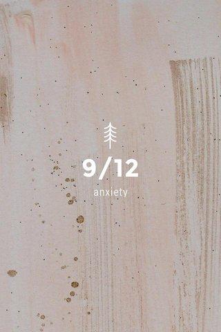 9/12 anxiety