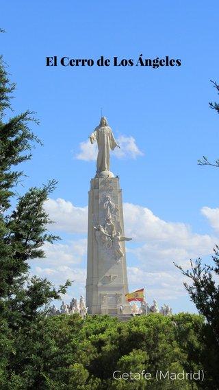 Getafe (Madrid) El Cerro de Los Ángeles