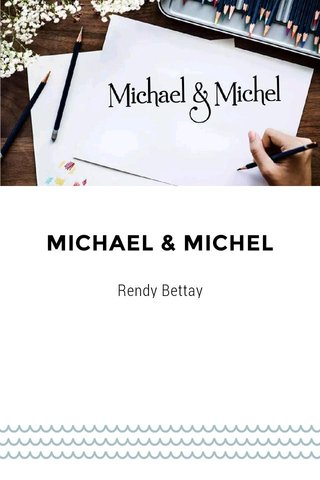MICHAEL & MICHEL