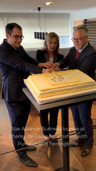 Star Alliance Business lounge at Charles de Gaule refurbished with Pureplank0.6 herringbone