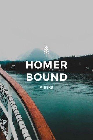 HOMER BOUND Alaska