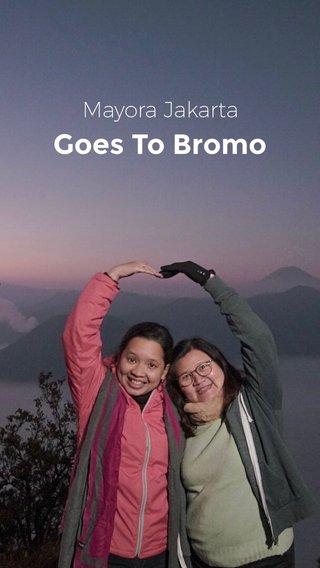 Goes To Bromo Mayora Jakarta