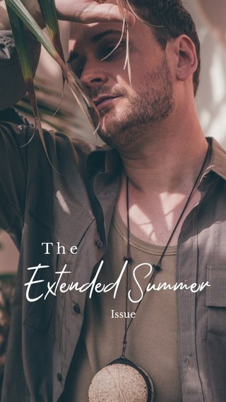 Extended Summer The Issue