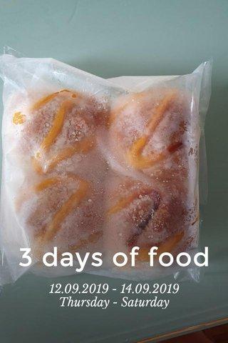 3 days of food 12.09.2019 - 14.09.2019 Thursday - Saturday