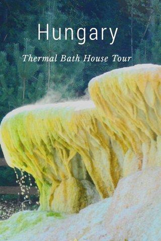 Hungary Thermal Bath House Tour