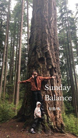 Sunday Balance 9/15/19