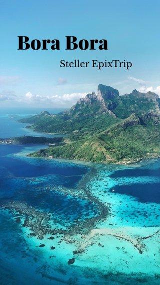 Bora Bora Steller EpixTrip
