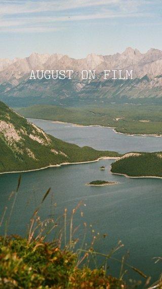 AUGUST ON FILM