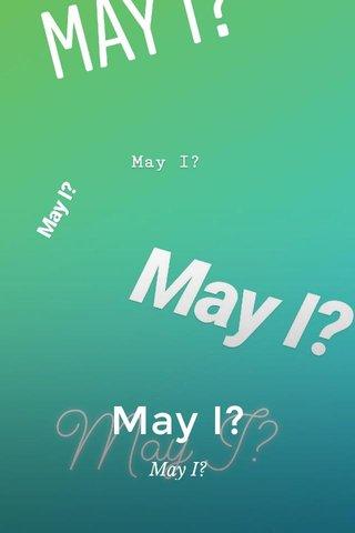 May I? May I?