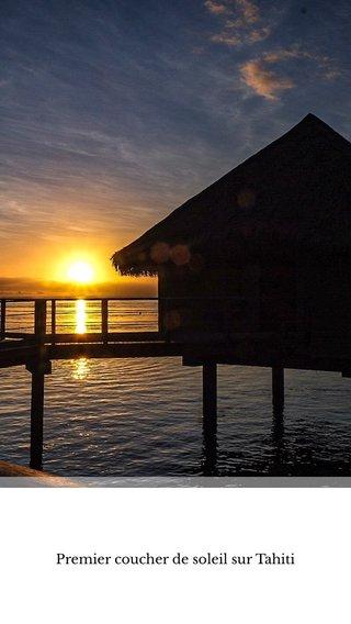 Premier coucher de soleil sur Tahiti