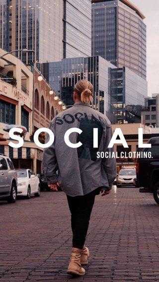 SOCIAL S O C I A L C L O T H I N G.
