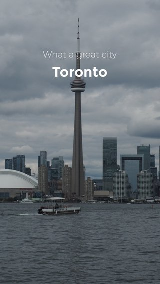 Toronto What a great city