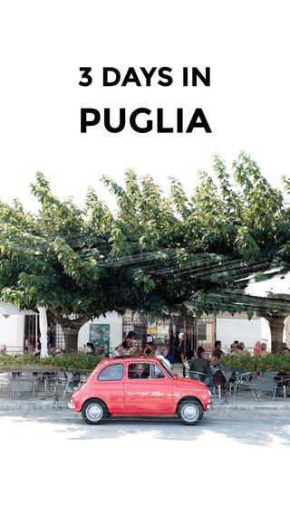 PUGLIA 3 DAYS IN